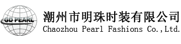 Chaozhou Pearl Fashions Co.,Ltd.